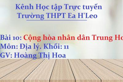 [Địa lý 11 Bài 10] Cộng Hòa Nhân dân Trung Hoa – THPT Ea H'Leo