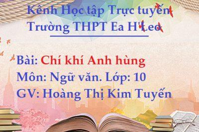 [Ngữ văn 10] Chí Khí Anh Hùng – THPT Ea H'Leo