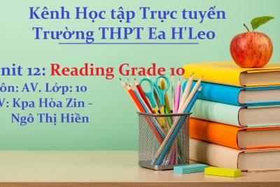 [AV 10 Unit 12] Reading Grade 10 – THPT Ea H'Leo