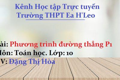 [Toán học 10] Phương trình đường thẳng P1 – THPT Ea H'Leo