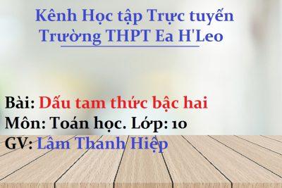 Toán 10] Dấu tam thức bậc hai – THPT Ea H'Leo